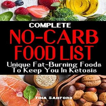 COMPLETE NO-CARB FOOD LIST Unique Fat-Burning Foods To Keep