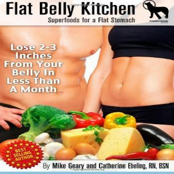 Flat Belly Kitchen: Superfoods For A Flat Stomach: Lose 2-3