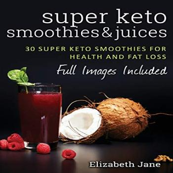 Super Keto Smoothies amp Juices Quick and easy fat burning
