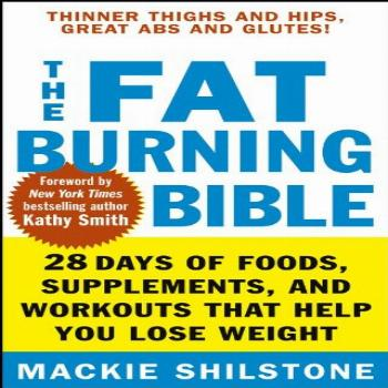 The Fat-Burning Bible: 28 Days of Foods, Supplements, and