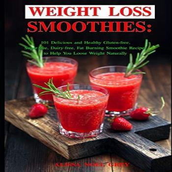 Weight Loss Smoothies 101 Delicious and Healthy